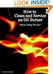How to Clean and Service an Oil Burner