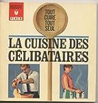 La cuisine des c�libataires : Facile,...