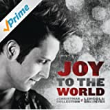 Joy To The World (A Christmas Collection)