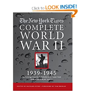The New York Times Complete World War 2: All the Coverage from the Battlefields and the Home Front by The New York Times, Richard Overy and Tom Brokaw