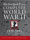 The New York Times the Complete World War 2 1939-1945: All the Coverage from the Battlefields and the Home Front with Access to All 96,327 Articles