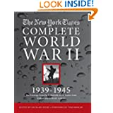 The New York Times Complete World War 2: All the Coverage from the Battlefields and the Home Front
