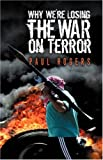 Why We're Losing the War on Terror