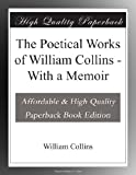 The Poetical Works of William Collins - With a Memoir