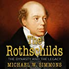 The Rothschilds: The Dynasty And The Legacy Hörbuch von Michael W. Simmons Gesprochen von: Jim D Johnston
