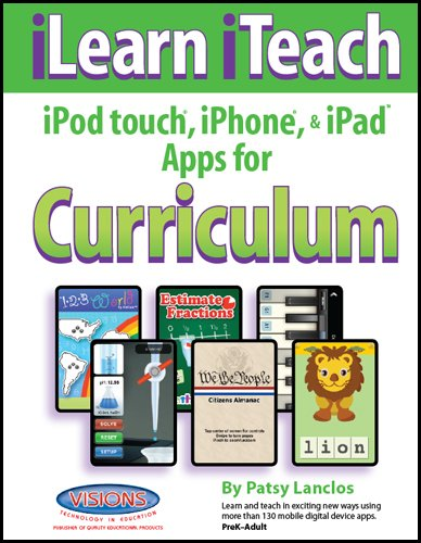 iLearn iTeach iPod touch, iPhone, & iPad Apps for Curriculum