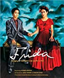 Frida: Bringing Frida Kahlo's Life and Art to Film (Newmarket Pictorial Moviebook) (1557045402) by Taymor, Julie