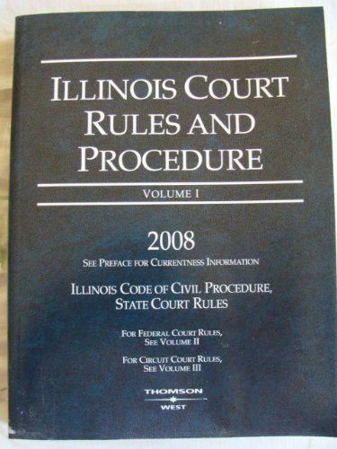 Illinois Court Rules and Procedure 2008: State Rules
