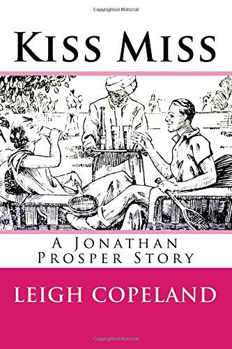 Kiss Miss: A Jonathan Prosper Story: Volume 3 (Jonathan Prosper Stories)