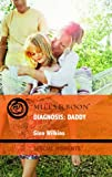 Diagnosis: Daddy (Special Moments) (0263879933) by Wilkins, Gina