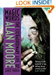 Magic Words: The Extraordinary Life o...