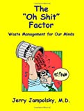 The &quot;Oh Shit&quot; Factor: Waste Management for Our Minds