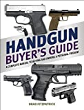 img - for Handgun Buyer's Guide: A Complete Manual to Buying and Owning a Personal Firearm book / textbook / text book