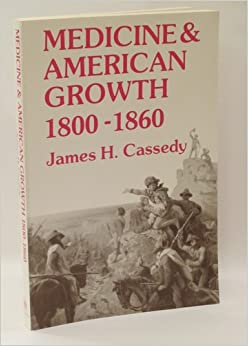 An analysis of medicine in america by james cassedy
