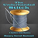 The Underhanded Stitch: A Quilters Club Mystery, Book 1 Audiobook by Marjory Sorrell Rockwell Narrated by Katherine Thompson