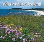 Wild About Cornwall (0906720516) by Chapman, David