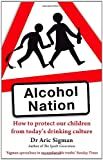 Dr Aric Sigman Alcohol Nation: How to protect our children from today's drinking culture