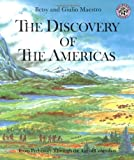 The Discovery of the Americas: From Prehistory Through the Age of Columbus (Discovery of the Americans) (0688115128) by Betsy Maestro