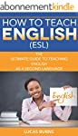 How to teach English (ESL): The ultim...