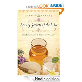 Beauty Secrets of the Bible: The Ancient Arts of Beauty &amp; Fragrance