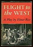 Flight to the west,: A play in seven scenes