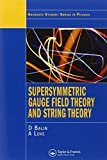 img - for Supersymmetric Gauge Field Theory and String Theory (Graduate Student Series in Physics) by D. Bailin (1994-01-01) book / textbook / text book