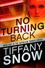 No Turning Back (The Kathleen Turner Series #1)