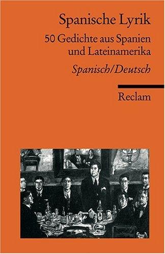 Spanische Lyrik: 50 Gedichte aus Spanien und Lateinamerika. Neuübersetzung. Span. /Dt.