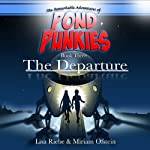 The Departure: Pond Punkies, Book 3 (       UNABRIDGED) by Lisa L. Riebe, Miriam Ofstein Narrated by Josiah John Bildner