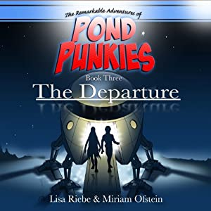 The Departure: Pond Punkies, Book 3 | [Lisa L. Riebe, Miriam Ofstein]