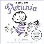 A Pet for Petunia | Paul Schmid