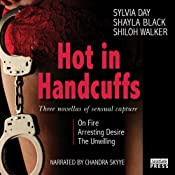 Hot in Handcuffs: Three Novellas of Sensual Capture | [Shiloh Walker, Shayla Black, Sylvia Day]