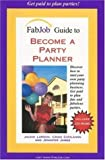 img - for FabJob Guide to Become a Party Planner (FabJob Guides) 1st edition by Jackie Larson, Craig Coolahan (2005) Paperback book / textbook / text book