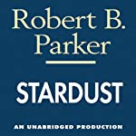 Stardust: A Spenser Novel (       UNABRIDGED) by Robert B. Parker Narrated by Michael Prichard