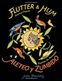 Flutter and Hum / Aleteo y Zumbido: Animal Poems / Poemas de Animales