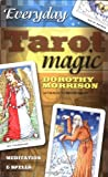 Everyday Tarot Magic: Meditation & Spells (0738701750) by Morrison, Dorothy