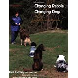 Changing People Changing Dogs: Positive Solutions for Difficult Dogs ~ Dee Ganley