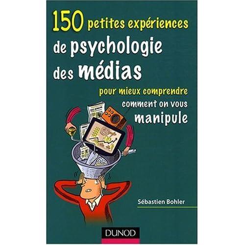 150 petites expériences de psychologie des médias dans Au fil des lectures 51rxN%2BGG%2BEL._SS500_