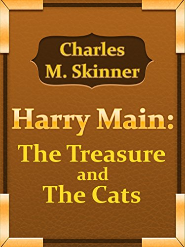 Charles M. Skinner: Harry Main: The Treasure And The Cats PDF