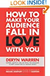 How to Make Your Audience Fall in Lov...