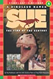 Scholastic Reader: A Dinosaur Named Sue: The Find of the Century: Level 4