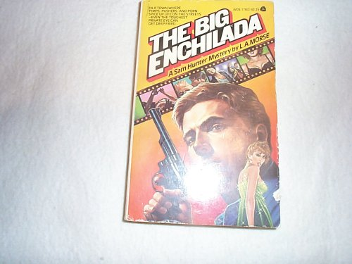 The Big Enchilada, L. A. Morse