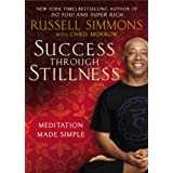 Success Through Stillness: Meditation Made Simple ~ Russell Simmons