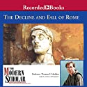 The Modern Scholar: The Decline and Fall of the Roman Empire (       UNABRIDGED) by Thomas F. Madden Narrated by Thomas F. Madden