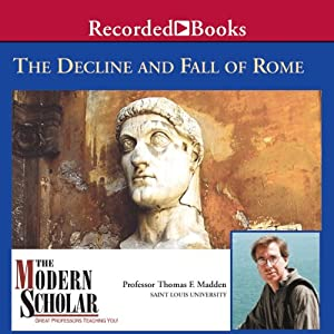 The Modern Scholar: The Decline and Fall of the Roman Empire Lecture