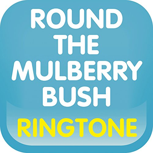 here-we-go-round-the-mulberry-bush-ringtone