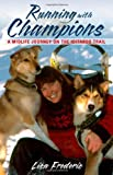 51rxRPD2XtL. SL160  Running With Champions: A Midlife Journey on the Iditarod Trail