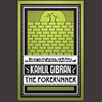 The Forerunner: His Parables and Poems | Kahlil Gibran