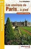 echange, troc FFRandonnée - Les environs de Paris à pied : 64 Promenades et randonnées