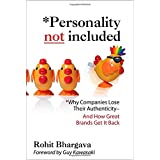 Personality Not Included: Why Companies Lose Their Authenticity And How Great Brands Get it Back, Foreword by Guy Kawasaki ~ Rohit Bhargava